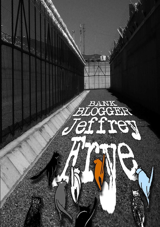 Jeffrey Frye Bank Blogger murder on bank street