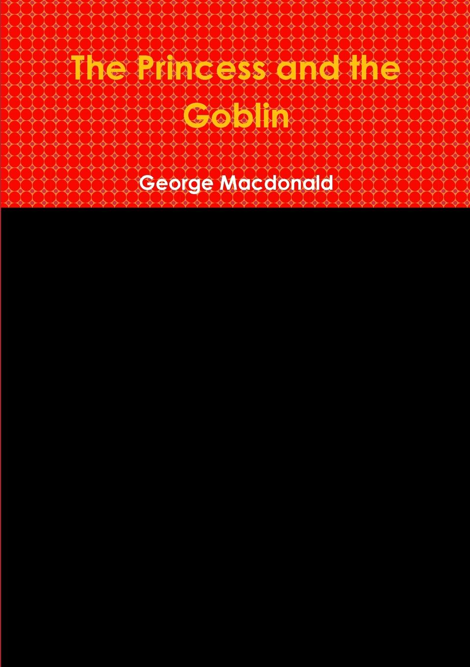 MacDonald George The Princess and the Goblin at the back of the north wind