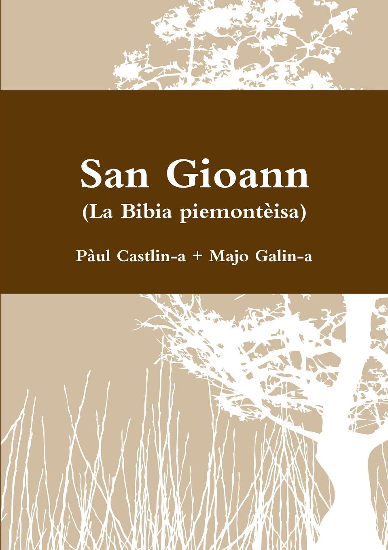 Pàul Castlin-a, Majo Galin-a San Gioann (La Bibia piemonteisa) storia della rivoluzione piemontese del 1821 del conte di santarosa