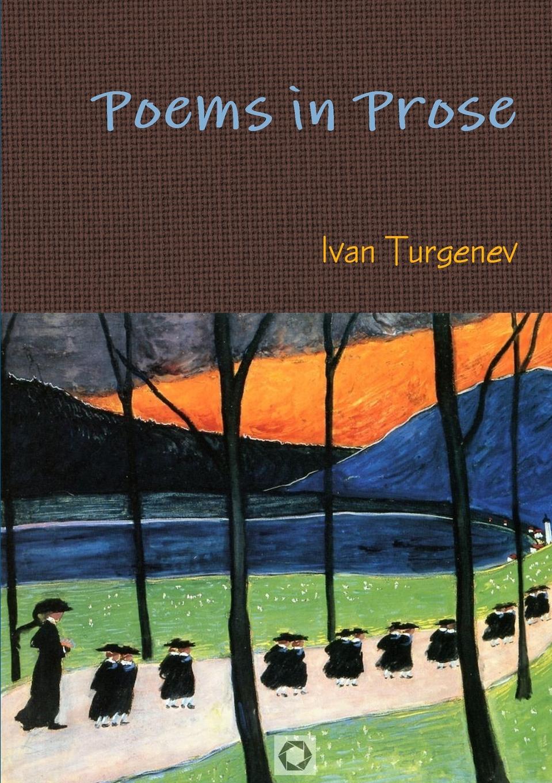 Ivan Turgenev Poems in Prose two russian reformers ivan turgenev leo tolstoy
