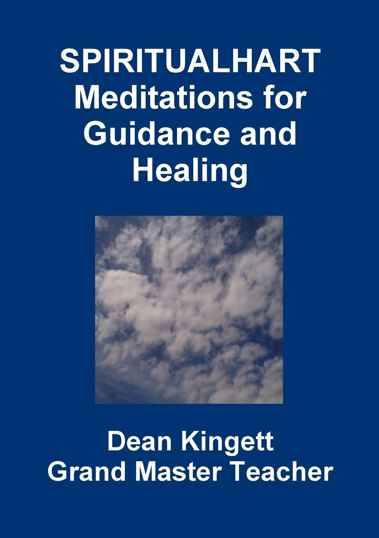Dean Kingett Spiritual Hart Healing Meditations a novykh spiritual practices and meditations