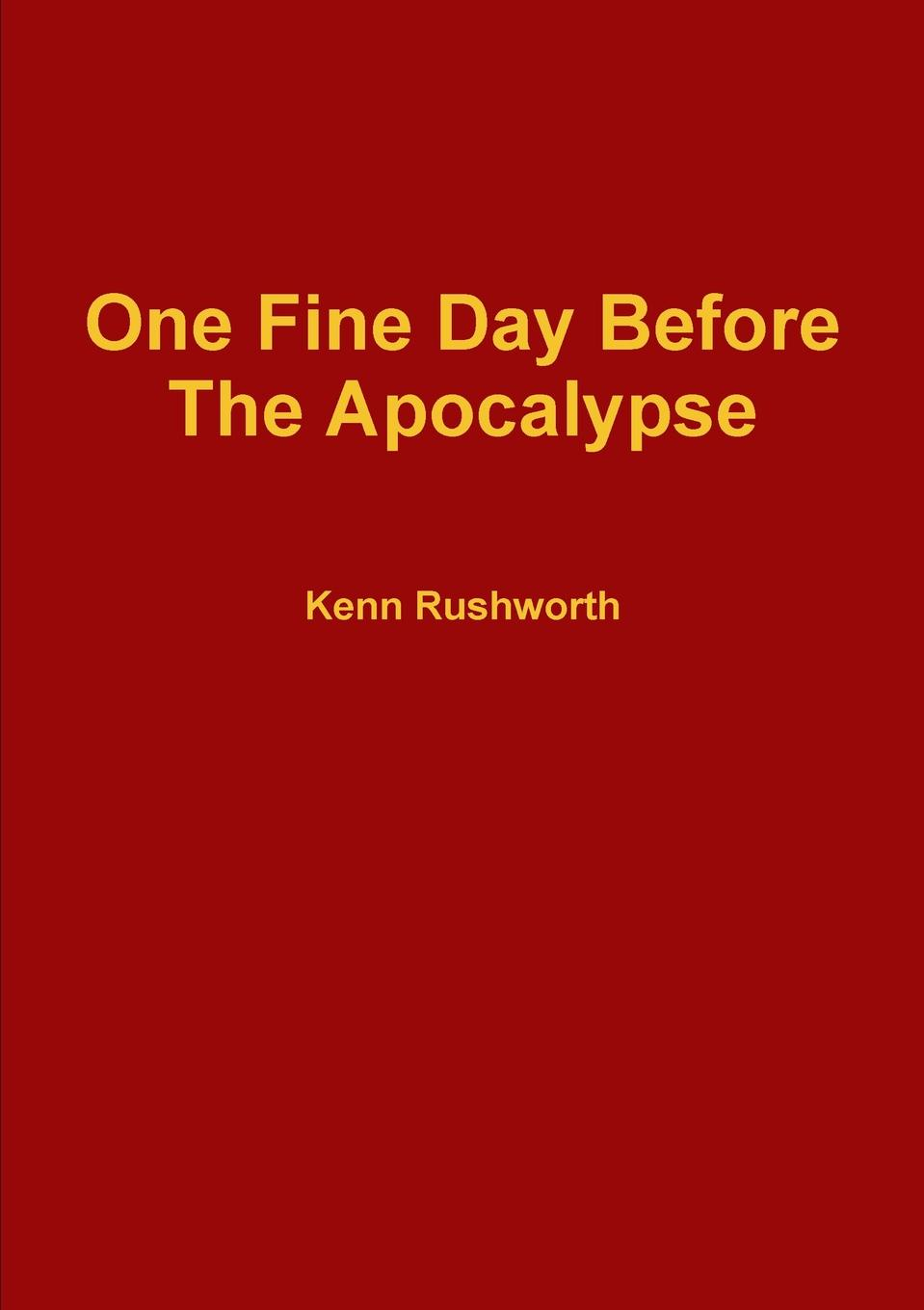 Kenn Rushworth One Fine Day Before The Apocalypse the clairvoyant s glasses