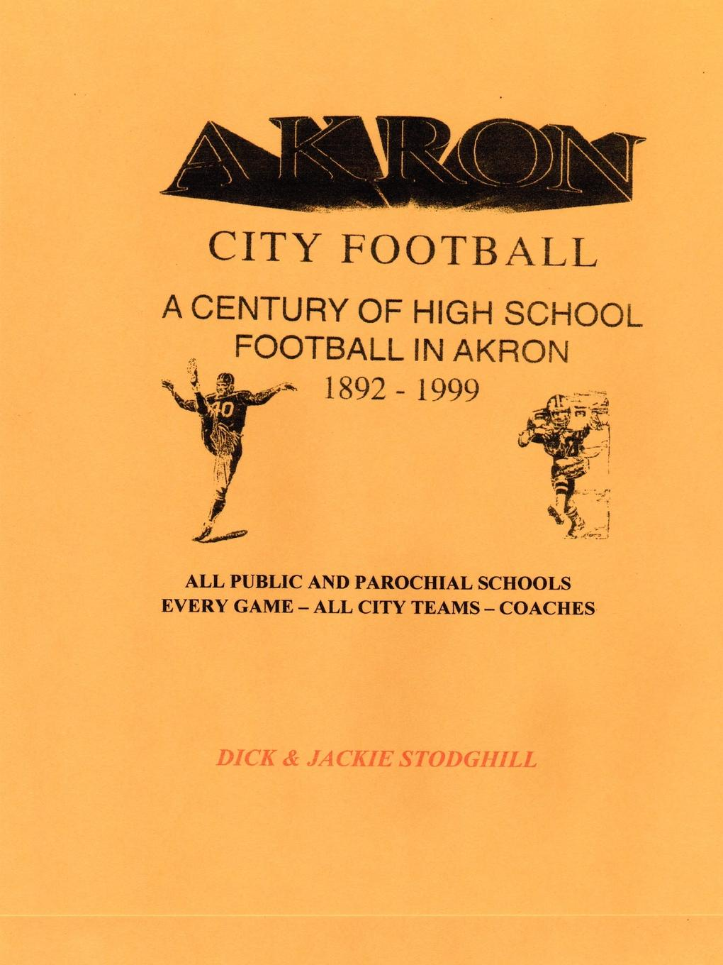 Dick & Jackie Stodghill Akron High School Football joseph byrchmore collections for a parochial history of tickenham