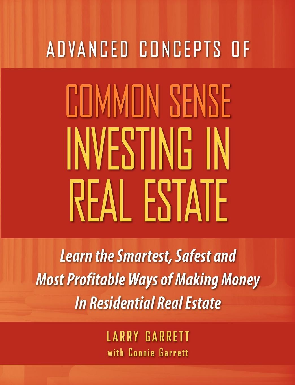 Larry Garrett, Connie Garrett Common Sense Investing In Real Estate все цены