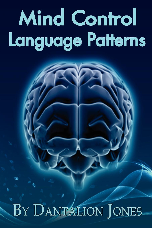 Dantalion Jones Mind Control Language Patterns kaleidoscope living in color and patterns