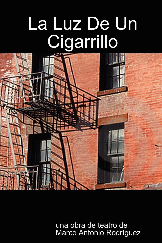 Marco Antonio Rodriguez La Luz de Un Cigarrillo marco antonio saluzzo estudios literarios valor seis bolivares classic reprint