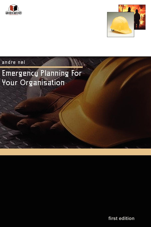 Andr Nel, Andre Nel Emergency Planning for Your Organisation недорго, оригинальная цена