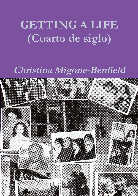 Christina Migone-Benfield GETTING A LIFE derek benfield over my dead body
