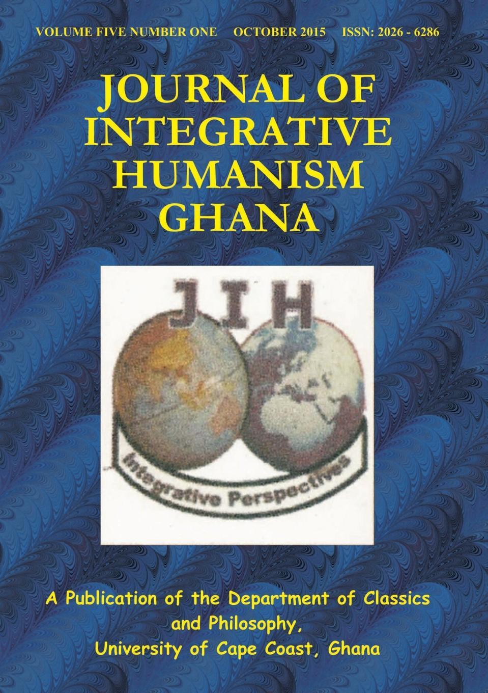 Ghana Departm University of Cape Coast Journal of Integrative Humanism Vol. 5 No. 1 цена 2017