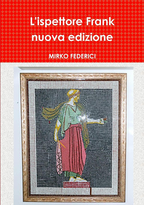 MIRKO FEDERICI L.ispettore Frank nuova edizione