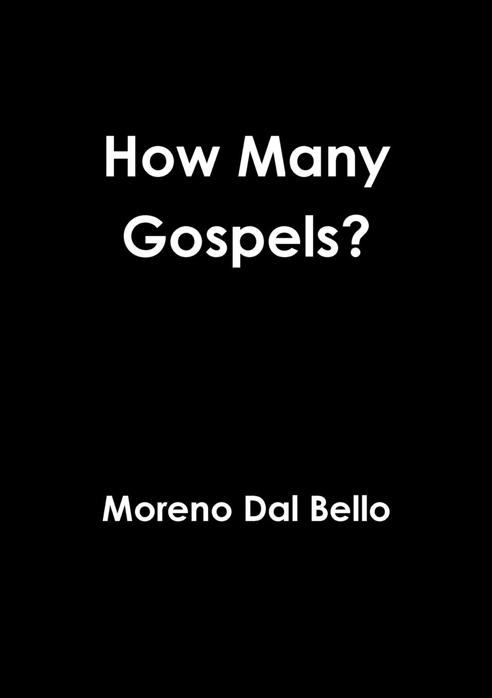 Moreno Dal Bello How Many Gospels. moreno dal bello not willing that any should perish