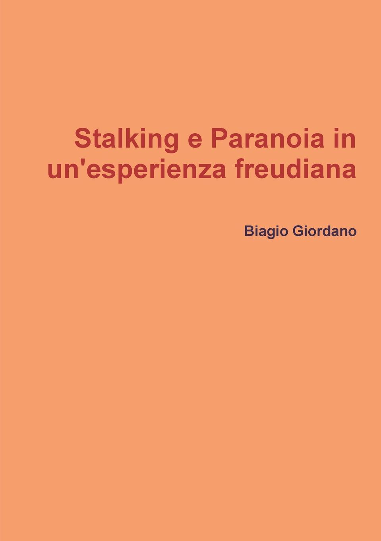 Biagio Giordano Stalking e Paranoia in un.esperienza freudiana лампа philips x treme ultinon led w21w 12v led 2 5w w3x16d white 2 штуки 11065xuwx2