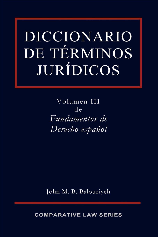 John Balouziyeh Diccionario de Terminos Juridicos cuba spain ley para el ejercicio del derecho de asociacion en las islas de cuba y
