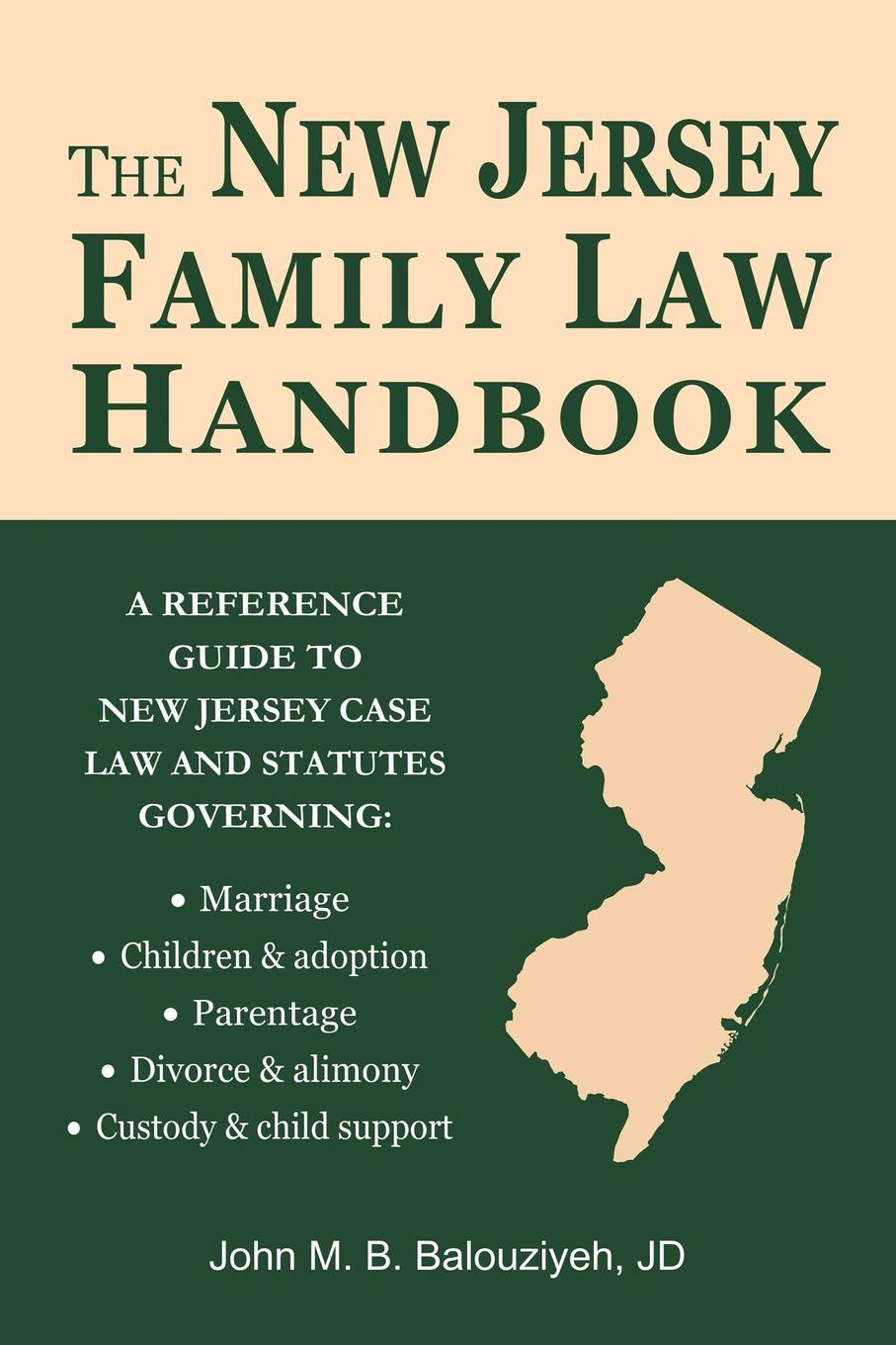 John M. B. Balouziyeh The New Jersey Family Law Handbook. A Reference Guide to New Jersey Case Law and Statutes diplomatic law in a new millennium