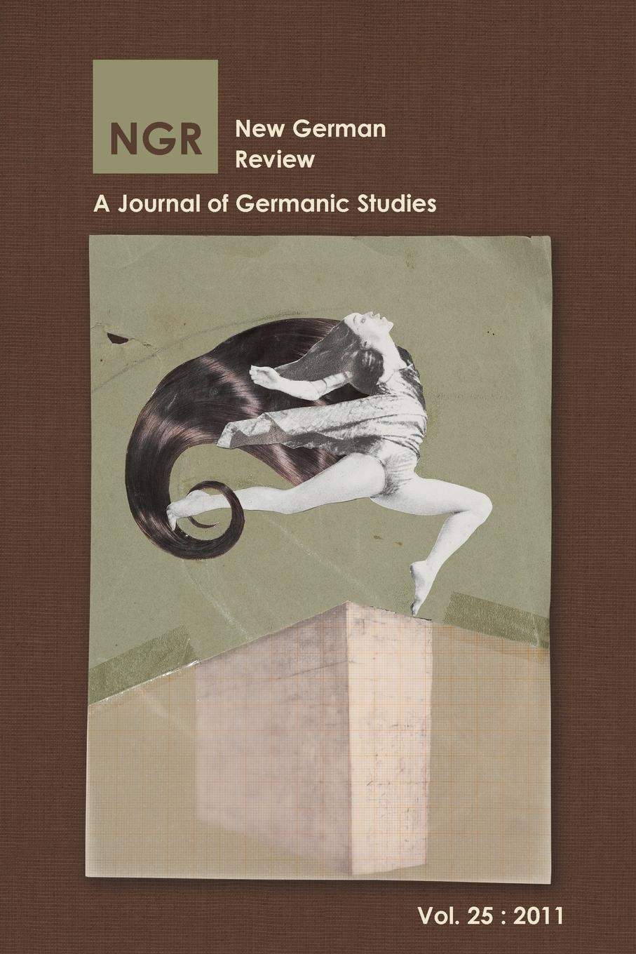 New German Review New German Review. A Journal of Germanic Studies (Volume 25) 2011 new german review new german review a journal of germanic studies volume 25 2011