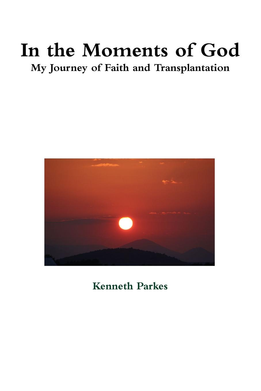 Kenneth Parkes In the Moments of God patton dodd my faith so far a story of conversion and confusion