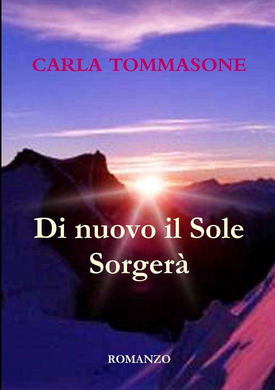 Carla Tommasone DI NUOVO IL SOLE SORGERA. сотовый телефон meizu m6 note 16gb blue