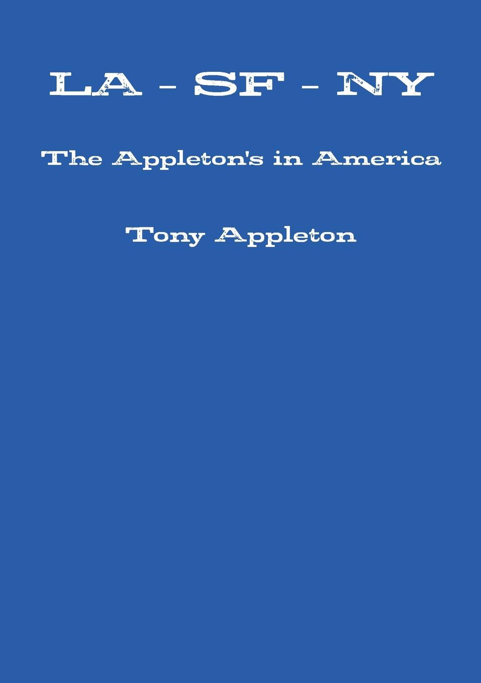 Tony Appleton La - SF - NY