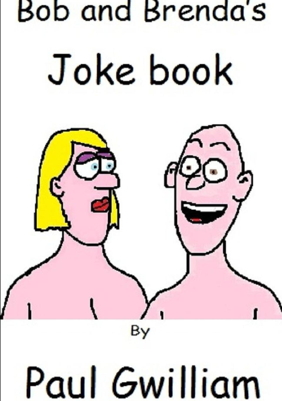 Paul Gwilliam Bob and Brenda.s Joke Book цены онлайн