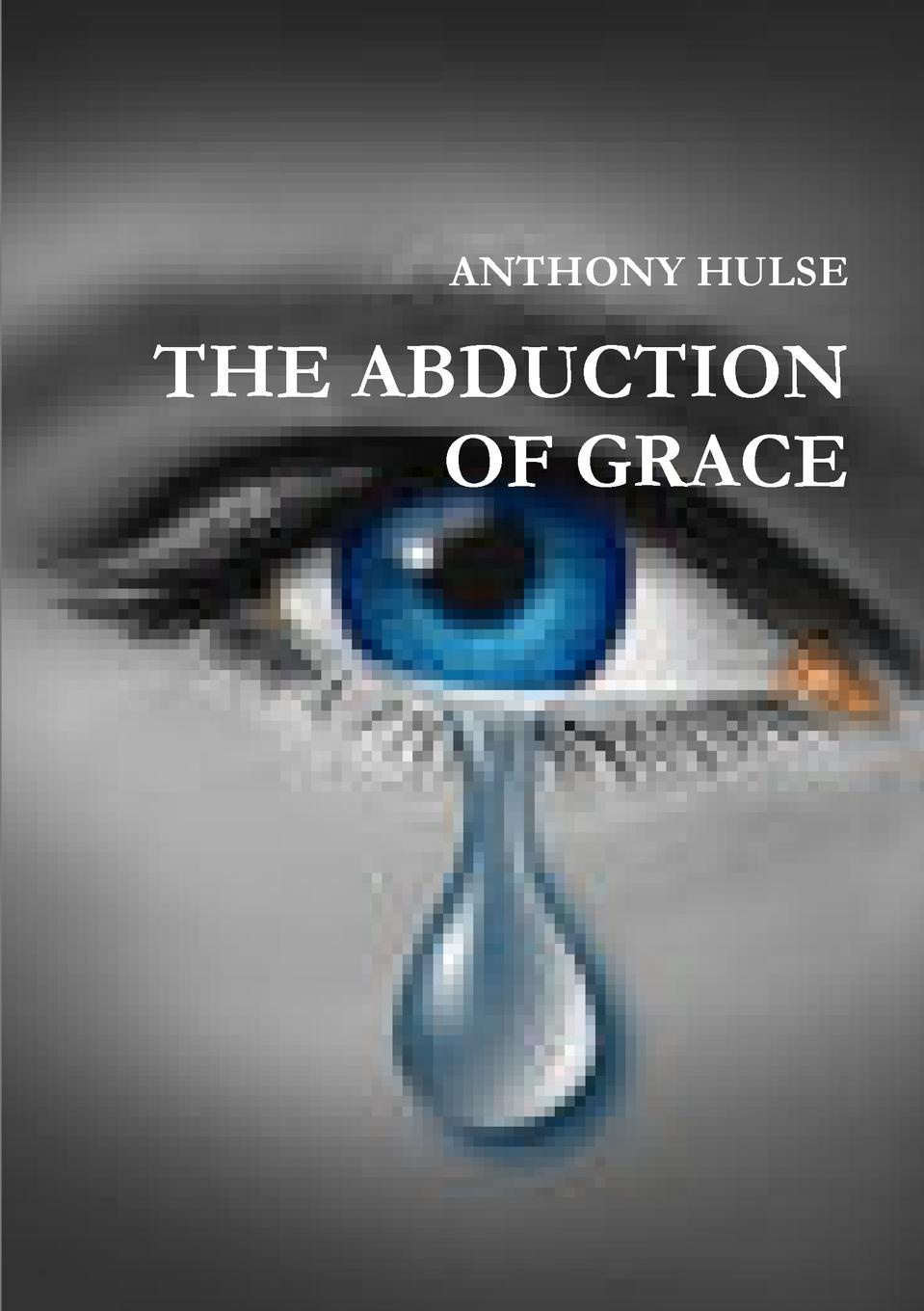 ANTHONY HULSE THE ABDUCTION OF GRACE curren 04