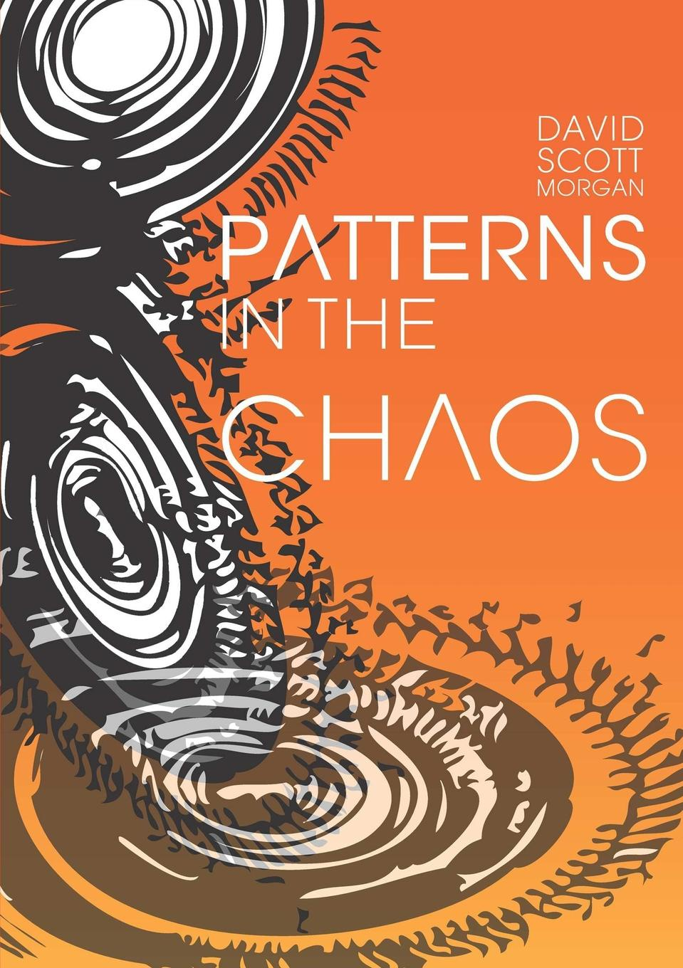 David Scott-Morgan Patterns in the Chaos chaos панама chaos stratus sombrero