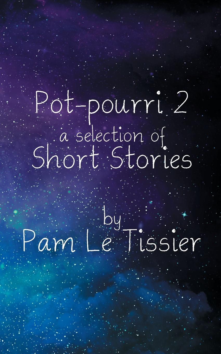 Pam Le Tissier Pot-pourri 2. a selection of Short Stories коллектив авторов wyeth s repository of sacred music