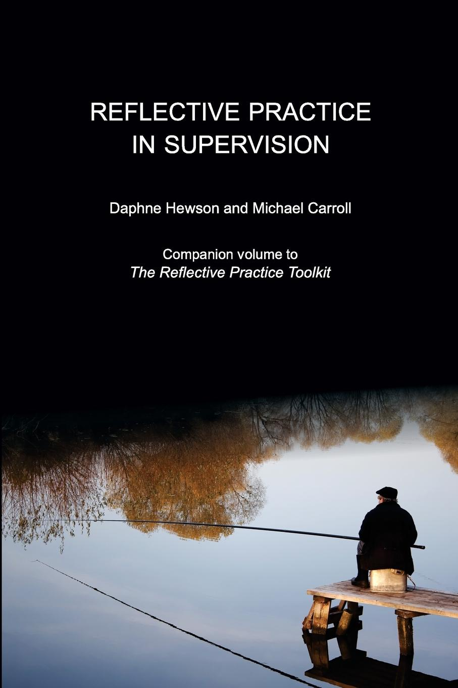 Daphne Hewson, Michael Carroll Reflective Practice in Supervision christopher johns becoming a reflective practitioner