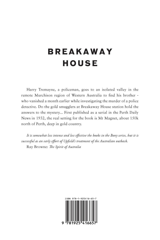 Arthur W. Upfield Breakaway House arthur w upfield up and down australia