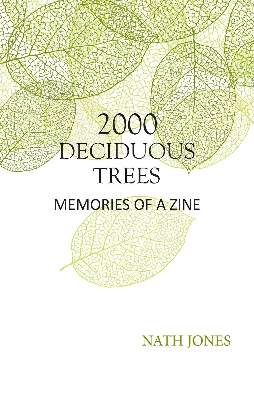 Nath Jones 2000 Deciduous Trees. Memories of a Zine