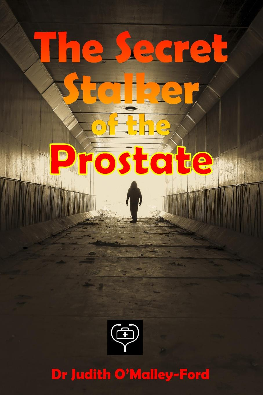 Dr. Judith O'Malley-Ford The Secret Stalker of the Prostate the sword of judith judith studies across the disciplines