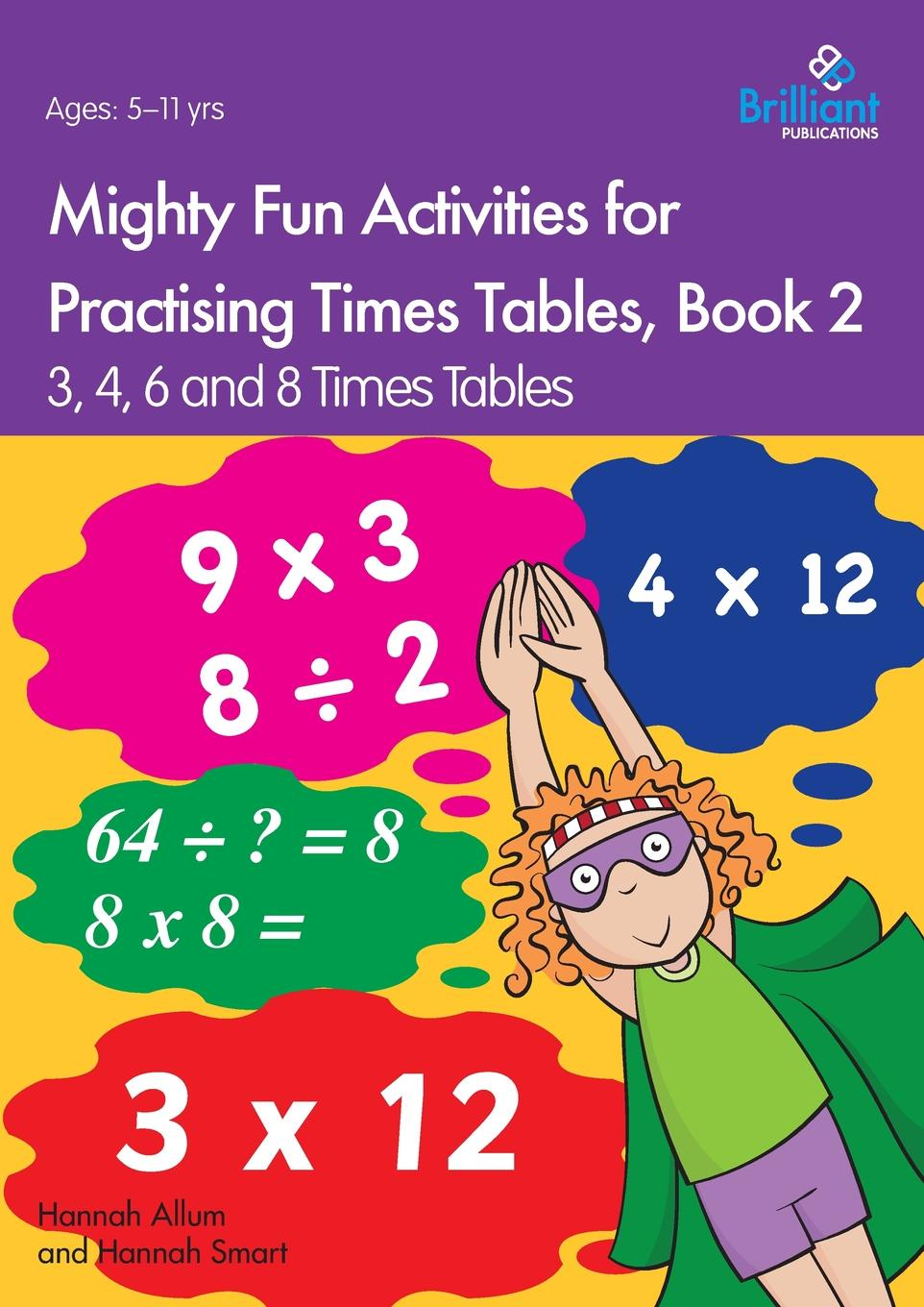 Hannah Allum, Hannah Smart Mighty Fun Activities for Practising Times Tables, Book 2. 3, 4, 6 and 8 Times Tables maths made easy times tables ages 7 11 key stage 2