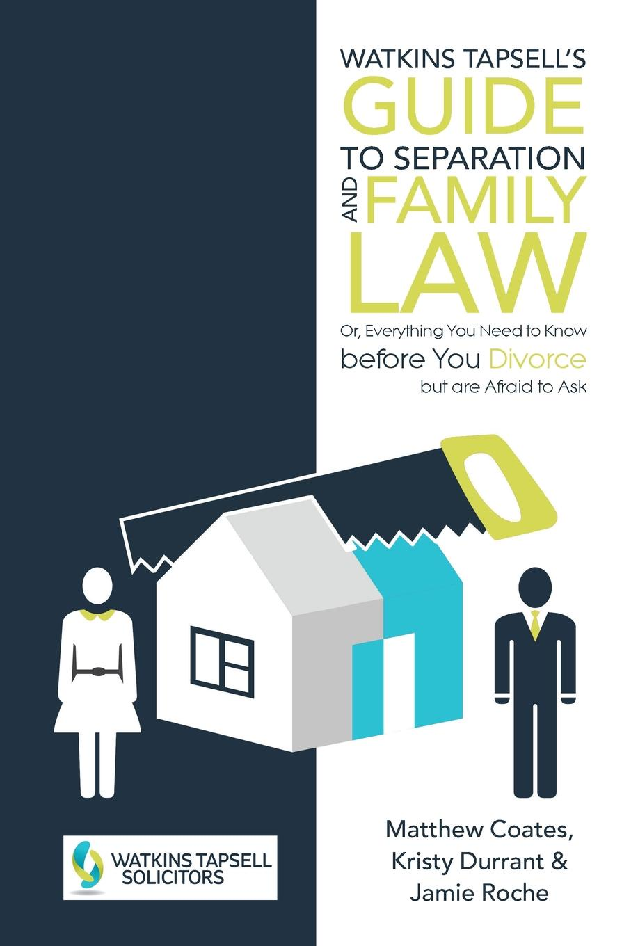 Matthew Coates, Kristy, Jamie Watkins Tapsell.s Guide to Separation and Family Law. or, Everything You Need to Know before You Divorce but are Afraid to Ask pete matthew the meaningful money handbook everything you need to know and everything you need to do to secure your financial future