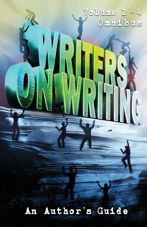 Ketchum Jack, Waggoner Tim Writers on Writing Volume 1 - 4 Omnibus. An Author.s Guide buffy omnibus volume 5