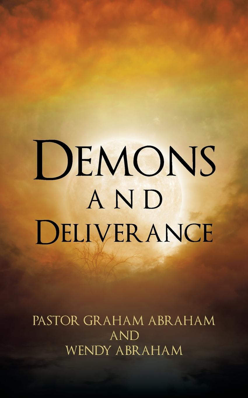 купить Pastor Graham Abraham Demons and Deliverance по цене 1902 рублей
