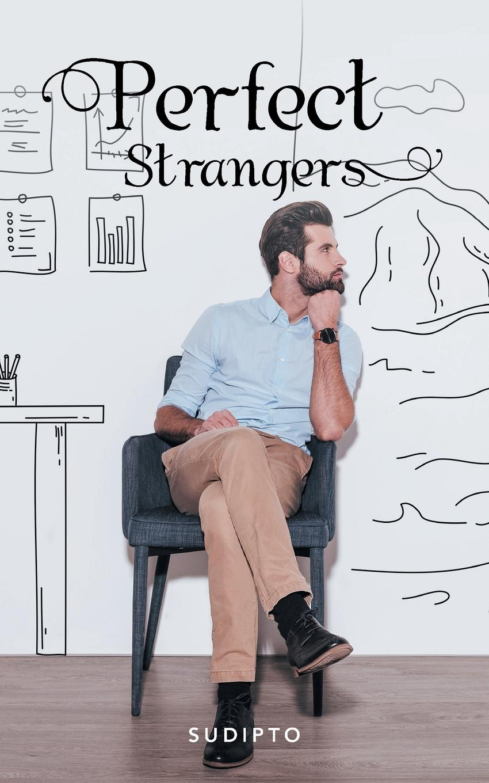 Sudipto Perfect Strangers for the love of strangers