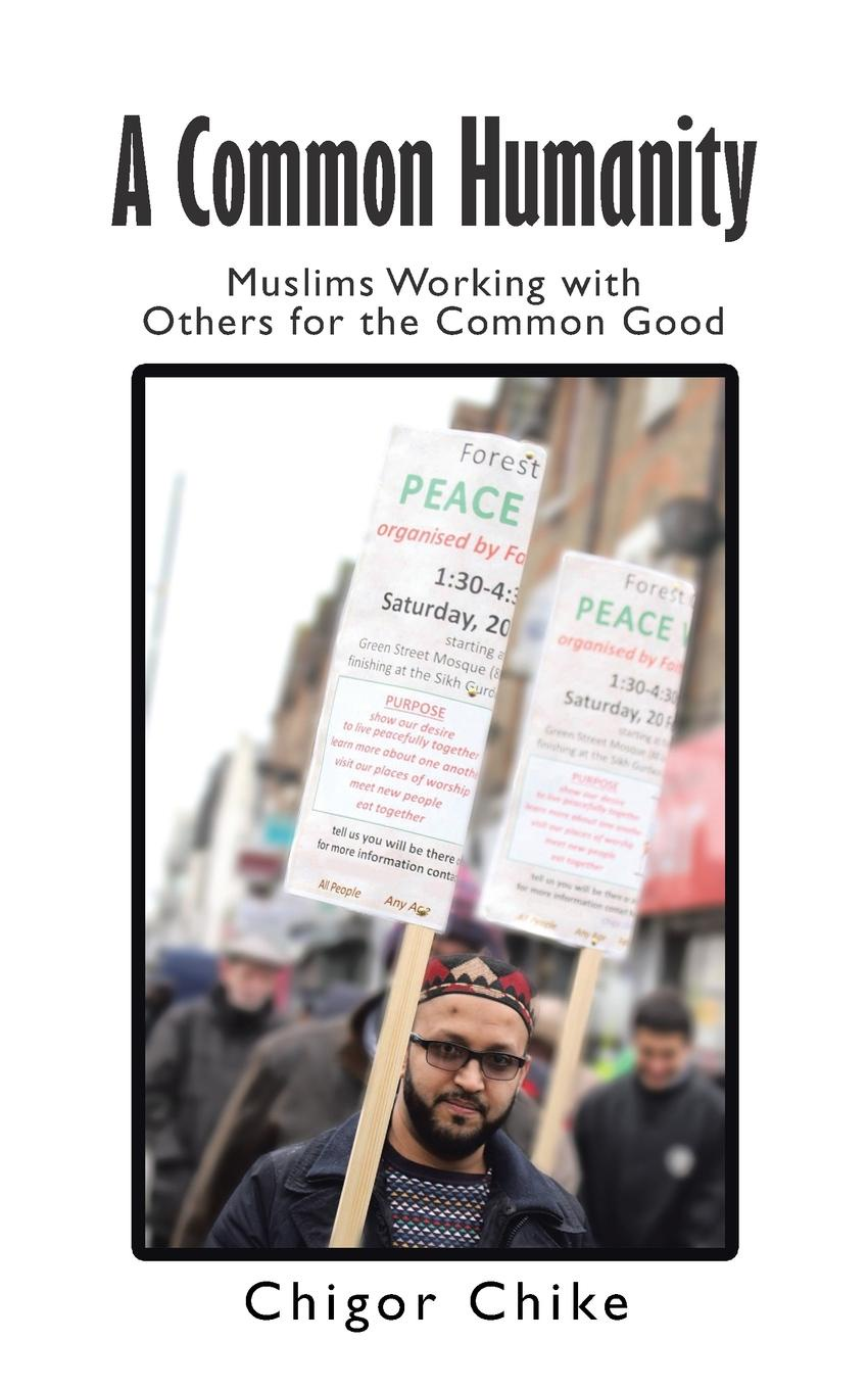 Dr. Chigor Chike A Common Humanity. Muslims Working with Others for the Common Good fsp151 4f01 pk101v3740i good working tested