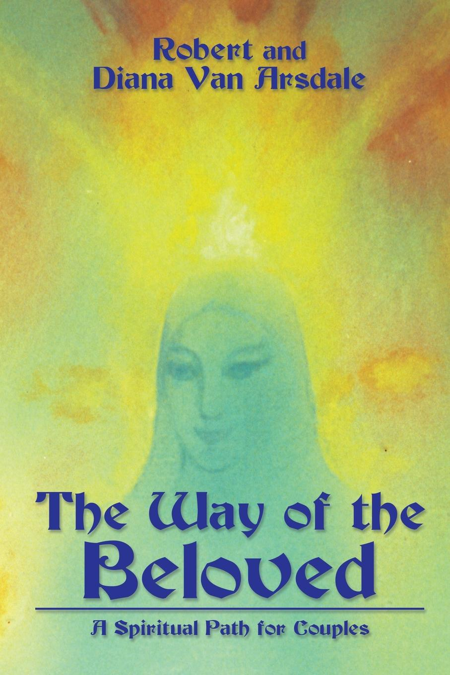 The Way of the Beloved. A Spiritual Path for Couples