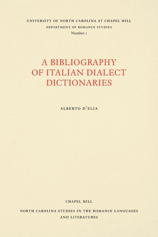 Alberto DElia A Bibliography of Italian Dialect Dictionaries