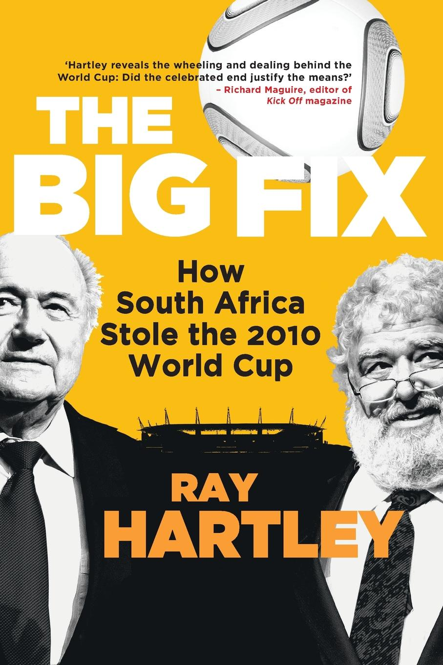 Ray Hartley The Big Fix - How South African Stole the 2010 World Cup цена