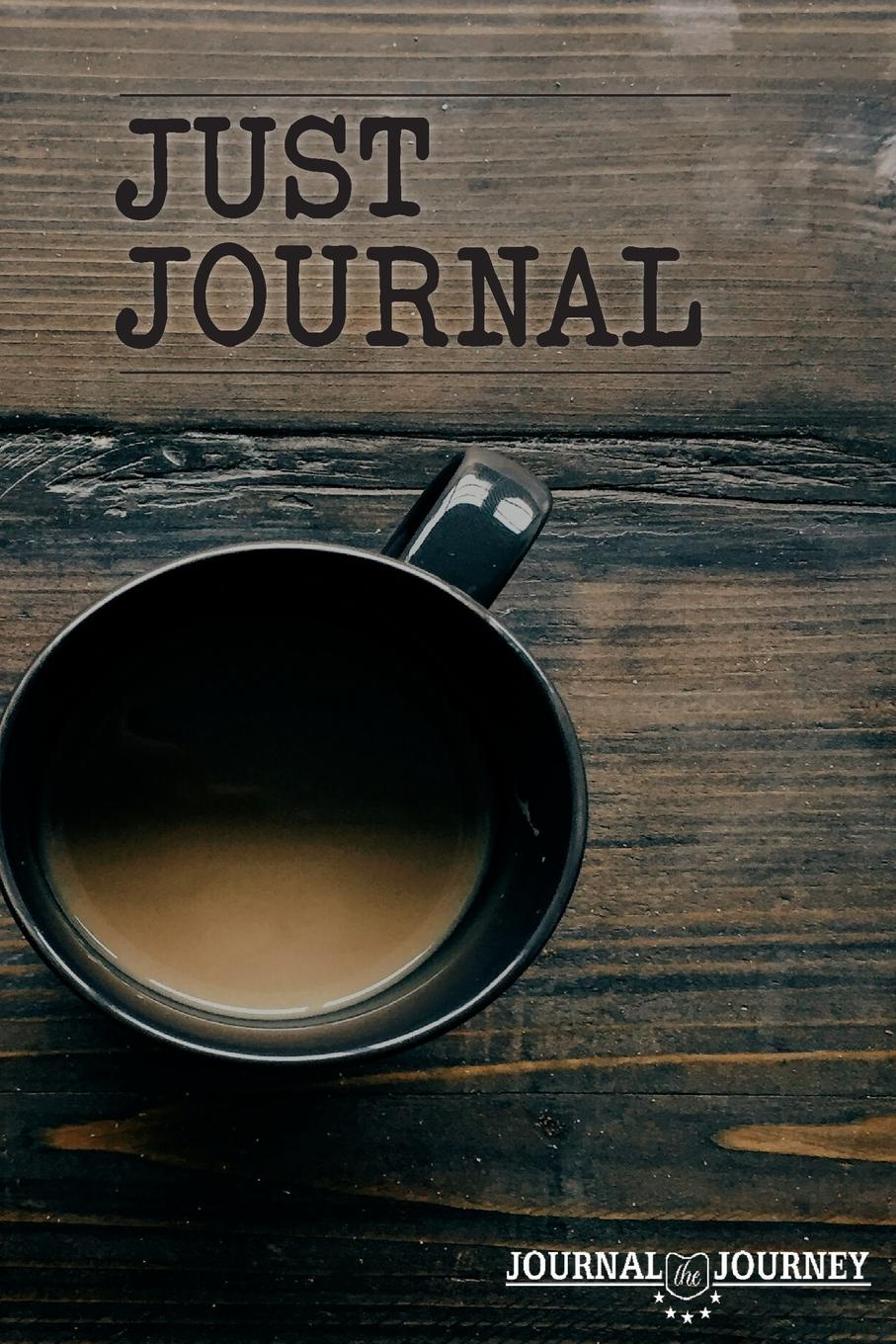 Just Journal. Journal the Journey