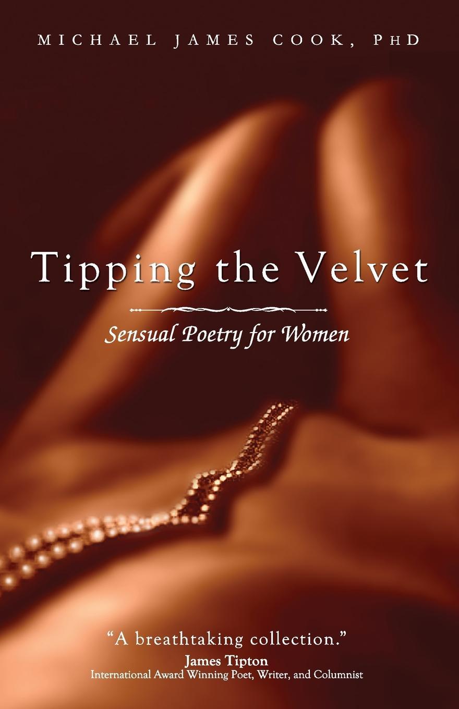 TIPPING THE VELVET. Sensual Poetry for Women