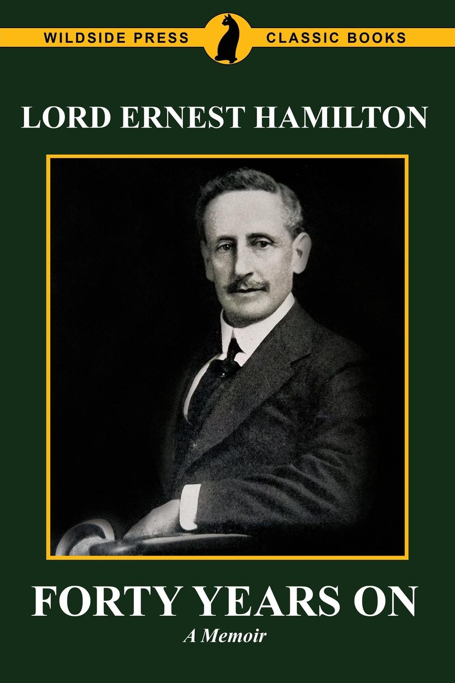 Lord Ernest Hamilton Forty Years On. The Memoirs of