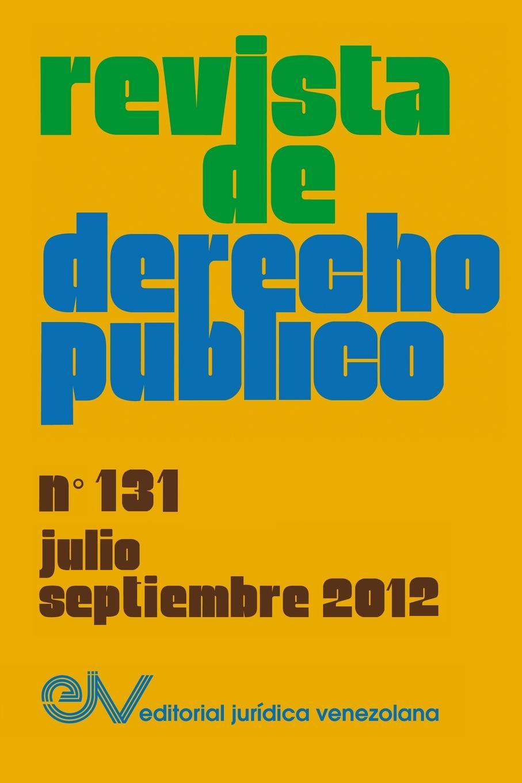REVISTA DE DERECHO PUBLICO (Venezuela), No. 131, Julio-Septiembre 2012 idelbrando romero penna la ley en el tiempo y en el espacio e interpretacion de la ley