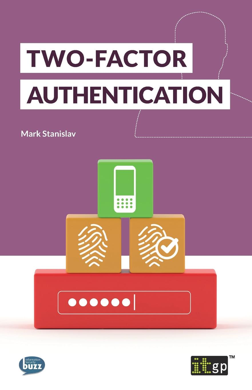 Mark Stanislav Two-Factor Authentication