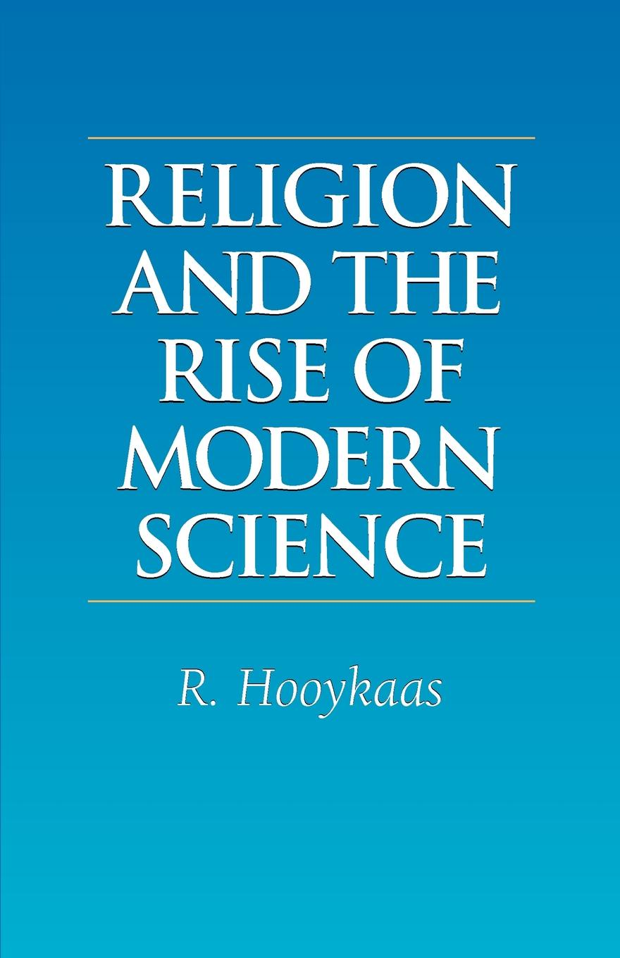 R. Hooykaas Religion and the Rise of Modern Science modern death