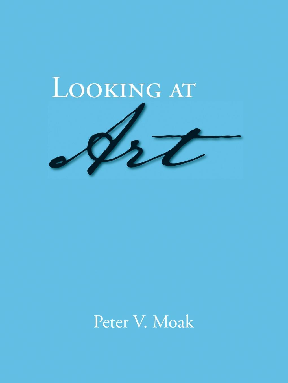 Peter V. Moak Looking at Art цена в Москве и Питере
