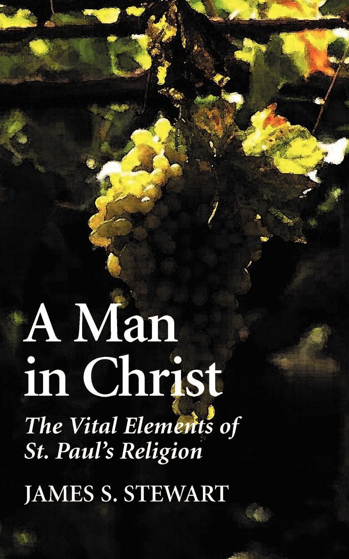 James S. Stewart A Man in Christ martha stewart s gardening