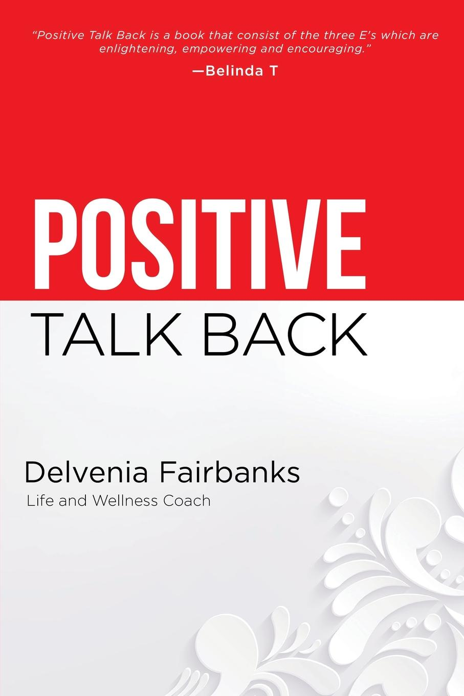 Delvenia Fairbanks Positive Talk Back