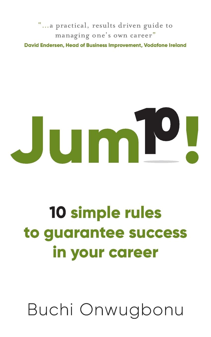 Buchi Onwugbonu Jump.. 10 simple rules to guarantee success in your career lynne gleason please forward do not delete book two