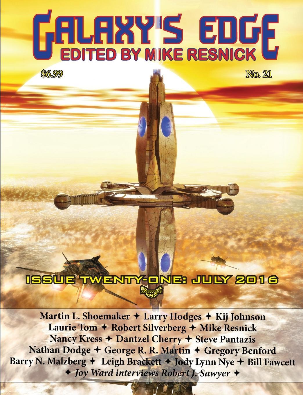 George R. R. Martin, Robert Silverberg Galaxy.s Edge Magazine. Issue 21, July 2016 jody lynn nye a circle of celebrations the complete edition